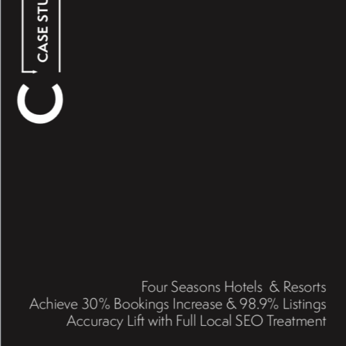 Case Study: Four Seasons Hotels & Resorts Achieve 30% Bookings Increase & 98.9% Listings Accuracy Lift with Full Local SEO Treatment